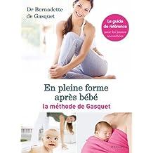 En pleine forme après bébé: La méthode de Gasquet