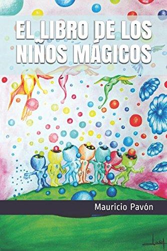 EL LIBRO DE LOS NIÑOS MÁGICOS por Mauricio Pavón