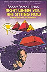 Right Where You are Sitting Now: Further Tales of the Illuminati (Visions Series) (Paperback) - Common