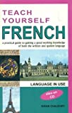 Teach Yourself French (Includes 2 Audio CDs) A Practical Guide to Gaining a Good Working Knowledge of Both the Written and Spoken Language