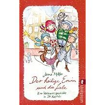 Der heilige Erwin und die Liebe: Eine Weihnachtsgeschichte in 24 Kapiteln