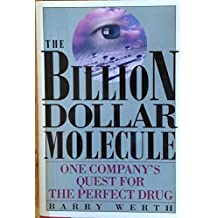 Billion Dollar Molecule: One Company's Quest for the Perfect Drug by Barry Werth (1994-02-16)