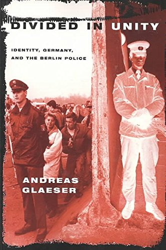 [(Divided in Unity : Identity, Germany and the Berlin Police)] [By (author) Andreas Glaeser] published on (January, 2003) par Andreas Glaeser