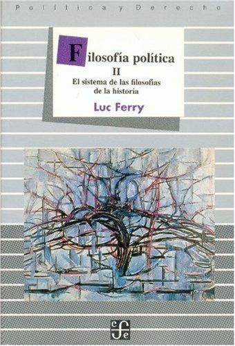 Filosofia politica, II/Political Philosophy II: El sistema de las filosofias de la historia