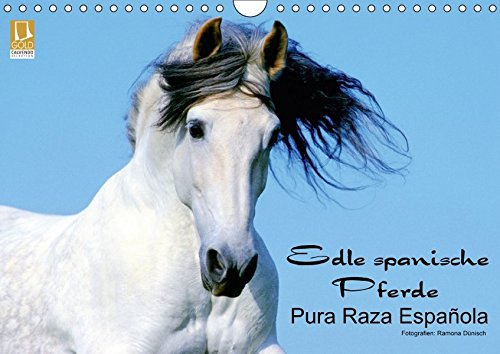 Edle spanische Pferde - Pura Raza Espanola (Wandkalender 2018 DIN A4 quer): Die wunderbaren Pferde...