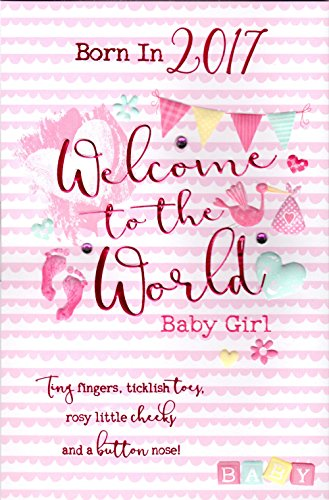 born-in-2017-card-welcome-to-the-world-baby-girl-lovely-quality-new-baby-3-fold-card