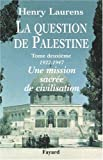 La Question de Palestine, tome 2 - 1922-1947