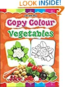 #6: Copy Colour: Vegetables (Copy Colour Books)