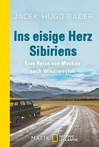 Ins eisige Herz Sibiriens: Eine Reise von Moskau nach Wladiwostok