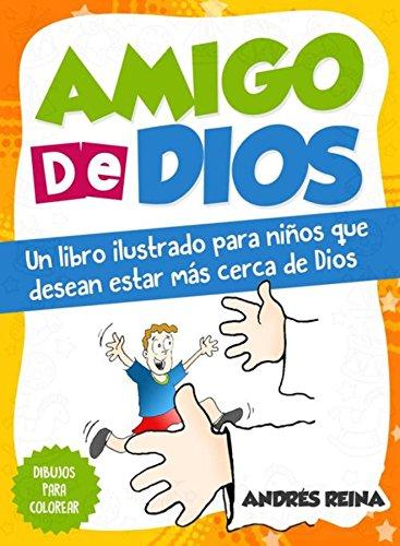 Amigo de Dios: Un libro ilustrado para niños que desean estar más ...