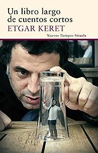 Un Libro Largo De Cuentos Cortos par Etgar Keret