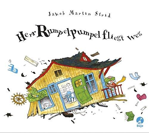 Herr Rumpelpumpel fliegt weg (Jakob Martin Strid, Band 2) -
