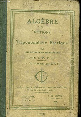 ALGEBRE ET NOTIONS DE TRIGONOMETRIE PRATIQUE. CLASSES DE 5e, 4e, ET 3e