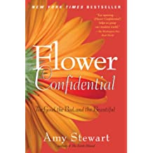 Flower Confidential: The Good, the Bad, and the Beautiful (English Edition)