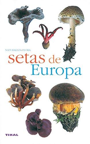 Setas de Europa editado por Tikal ediciones