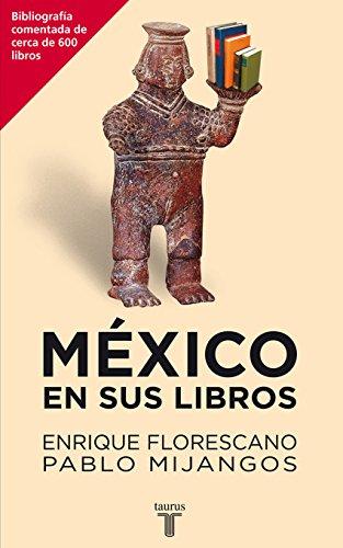 México en sus libros eBook: Enrique Florescano (coordinador ...