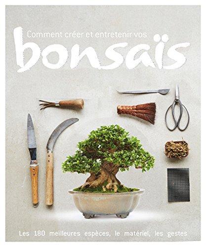 Comment créer et entretenir vos bonsaïs par Peter Warren