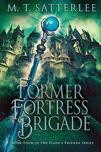 Former Fortress Brigade (Ellen's Friends, Band 4) (Chronicles Blade Dragon)