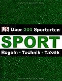 Produkt-Bild: Sport: Über 200 Sportarten Regeln ? Technik ? Taktik