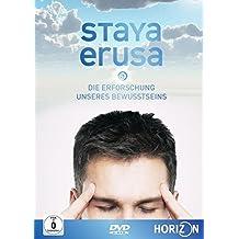 Staya Erusa - Die Erforschung unseres Bewusstseins