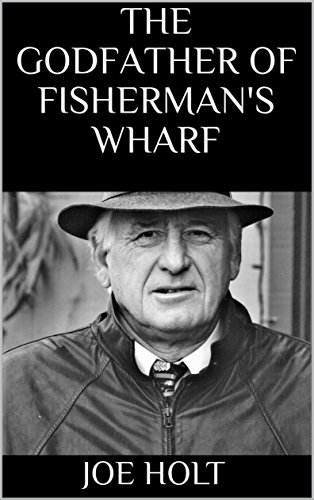 The Godfather of Fisherman's Wharf (English Edition)