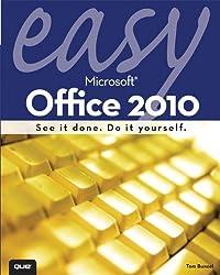 Easy Microsoft Office 2010 by Tom Bunzel (2010-06-14)