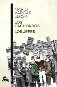 Los cachorros / Los jefes par Mario Vargas Llosa