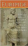 Hèraklès furieux, Èlektra, Le Kyklôps (3 pièces antiques d'EURIPIDE): Littérature; Euripide a écrit ces 3 pièces antiques : Hercule furieux, Électre, Le Cyclope, Théâtre grec et tragédies