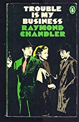 Trouble is My Business by Raymond Chandler (1982-10-28)