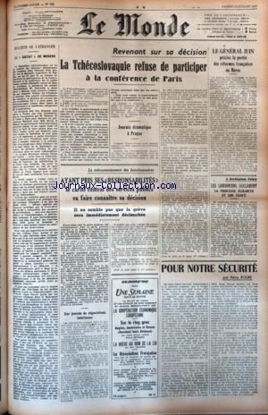 MONDE (LE) [No 764] du 12/07/1947 - LE DIKTAT DE MOSCOU - LA TCHECOSLOVAQUIE REFUSE DE PARTICIPER A LA CONFERENCE DE PARIS - LE GENERAL JUIN ET LES REFORMES FRANCAISES AU MAROC - LS CONFLITS SOCIAUX - LES LONDONIENS ACCLAMENT LA PRNCESSE ELISABETH ET SON FIANCE - POUR NOTRE SECURITE PAR ROURE