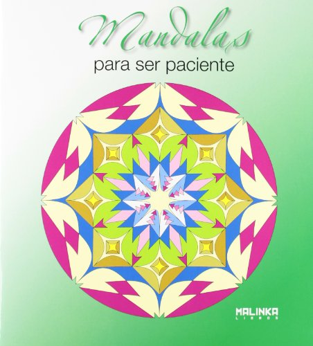 Descargar Libro Mandalas Para Ser Paciente (Mandalas (malinka)) de Aa.Vv.