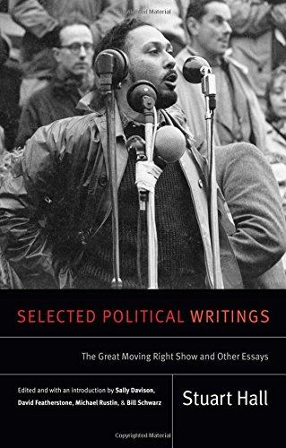 SEL POLITICAL WRITINGS (Stuart Hall: Selected Writings)