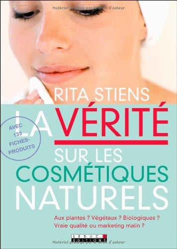 La vérité sur les cosmétiques naturels par Rita Stiens