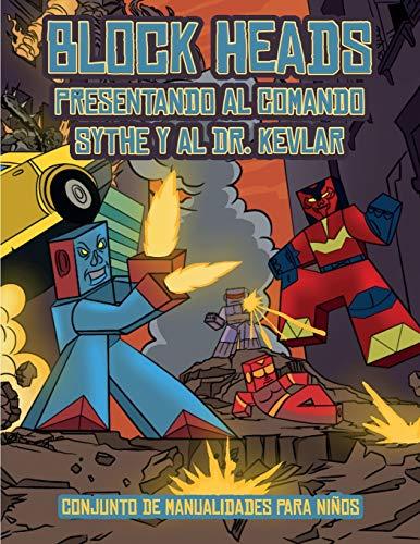 Conjunto de manualidades para niños (Presentando al Comando Sythe y al Dr. Kevlar): Este libro de manualidades recortables de Block Heads para niños ... seleccionados y 1 aerodeslizador
