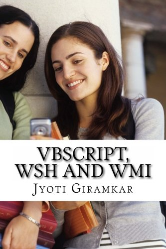 VBScript, WSH and WMI: A beginner's Guide