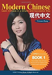 Modern Chinese (BOOK 1) - Learn Chinese in a Simple and Successful Way - Series BOOK 1, 2, 3, 4 by Zhang, Vivienne (2013) Paperback