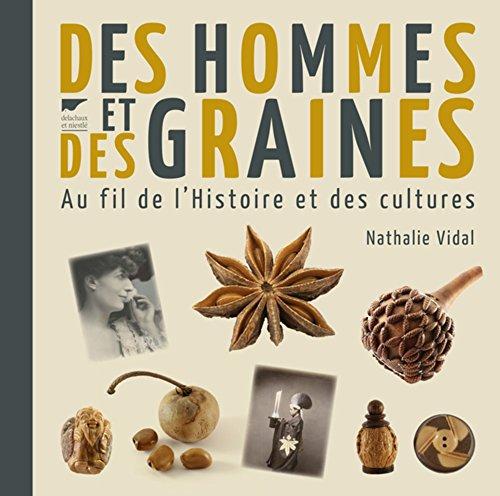 Des hommes et des graines. Au fil de l'Histoire et des cultures