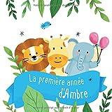 La première année d'Ambre: Album bébé à remplir pour la première année de vie - Album naissance fille