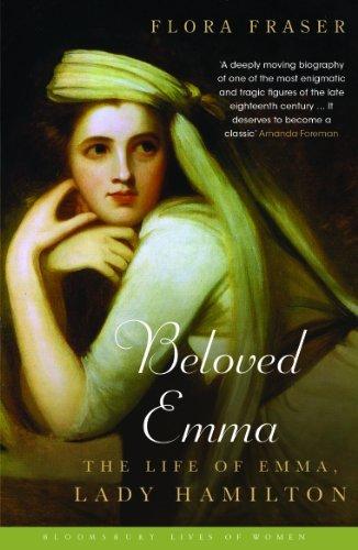 Beloved Emma: The Life of Emma, Lady Hamilton by Flora Fraser (2013-11-04)