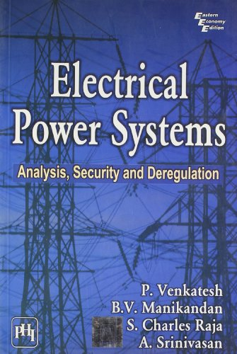 Electrical Power Systems: Analysis, Security and Deregulation