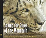 Saving the Ghost of the Mountain: An Expedition Among Snow Leopards in Mongolia[ SAVING THE GHOST OF THE MOUNTAIN: AN EXPEDITION AMONG SNOW LEOPARDS IN MONGOLIA ] by Bishop, Nic (Author ) on Sep-01-2009 Hardcover