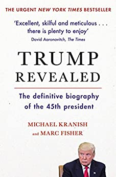 Trump Revealed by [Fisher, Marc, Kranish, Michael]
