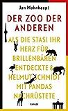 Der Zoo der Anderen: Als die Stasi ihr Herz für Brillenbären entdeckte & Helmut Schmidt mit Pandas nachrüstete - Jan Mohnhaupt
