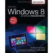 Die große Praxisreferenz zu Windows 8 - Die Knowhow-Bibel