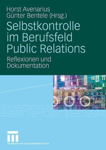 Selbstkontrolle im Berufsfeld Public Relations: Reflexionen und Dokumentation (German Edition)