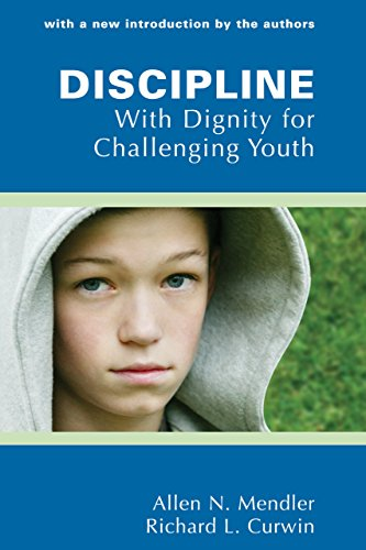 Discipline with Dignity for Challenging Youth by Allen N. Mendler (1-Jul-1999) Paperback