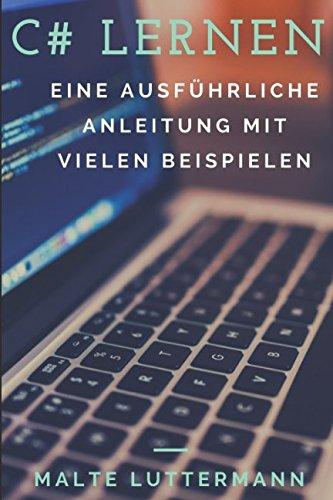 C# lernen: Eine ausführliche Anleitung mit vielen Beispielen