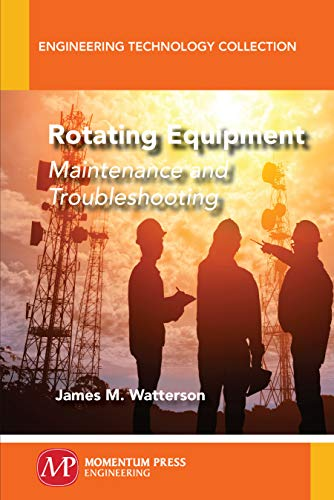 Rotating Equipment: Maintenance and Troubleshooting (English Edition) -