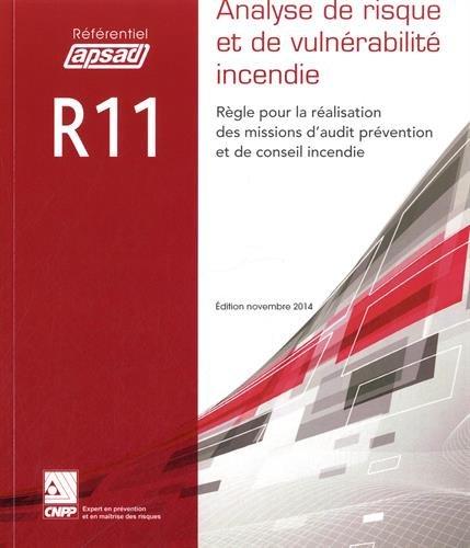Référentiel APSAD R11 Analyse de risque et de vulnérabilité incendie : Règle pour la réalisation des missions d'audit prévention et de conseil incendie par APSAD