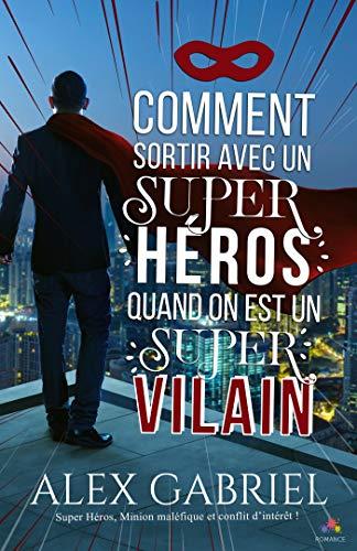 Comment sortir avec un super héros par Alex Gabriel